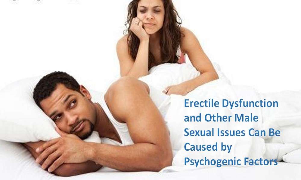 Erectile Dysfunction and Other Male Sexual Issues Can Be Caused by Psychogenic Factors