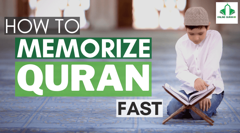 HOW TO MEMORIZE QURAN FAST